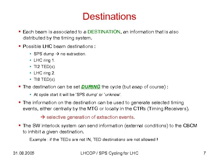 Destinations § Each beam is associated to a DESTINATION, an information that is also