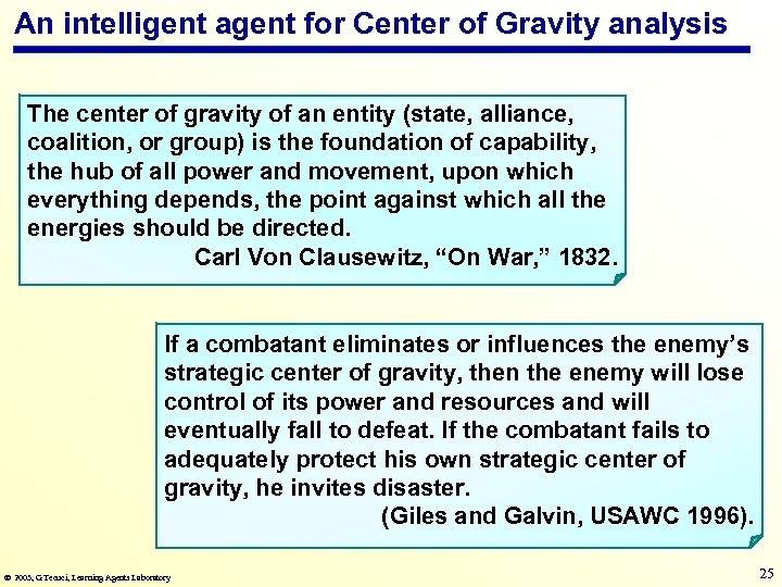 An intelligent agent for Center of Gravity analysis The center of gravity of an