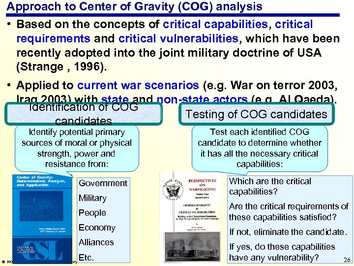 Approach to Center of Gravity (COG) analysis • Based on the concepts of critical