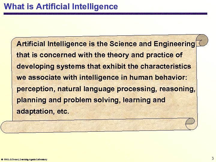 What is Artificial Intelligence is the Science and Engineering that is concerned with theory