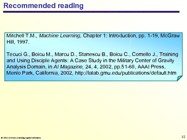 Recommended reading Mitchell T. M. , Machine Learning, Chapter 1: Introduction, pp. 1 -19,