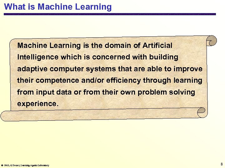 What is Machine Learning is the domain of Artificial Intelligence which is concerned with