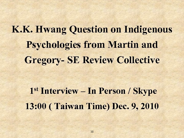K. K. Hwang Question on Indigenous Psychologies from Martin and Gregory- SE Review Collective