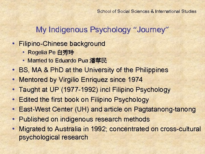 "School of Social Sciences & International Studies My Indigenous Psychology ""Journey"" • Filipino-Chinese background"