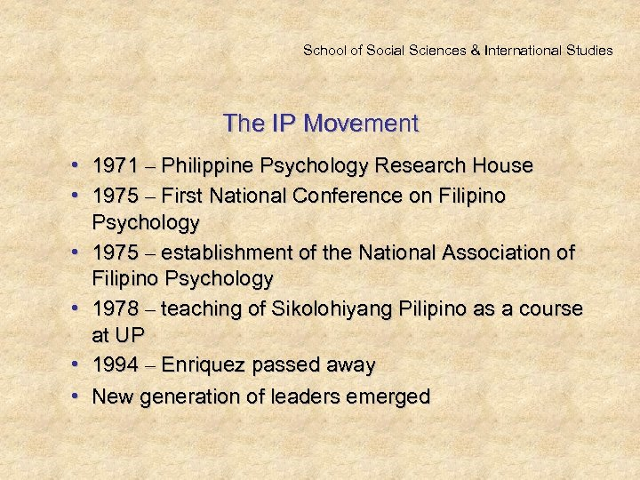 School of Social Sciences & International Studies The IP Movement • 1971 – Philippine