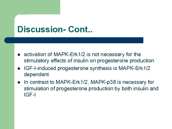 Discussion- Cont. . l l l activation of MAPK-Erk 1/2 is not necessary for