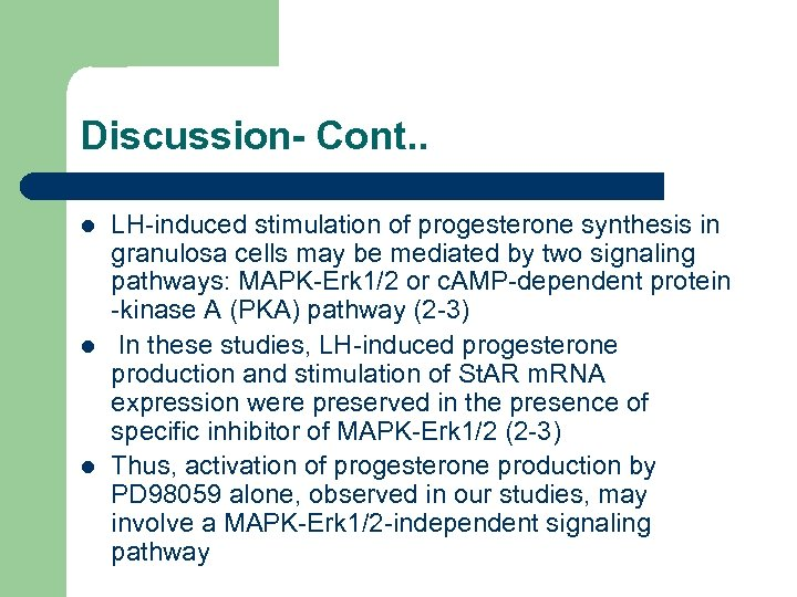 Discussion- Cont. . l l l LH-induced stimulation of progesterone synthesis in granulosa cells