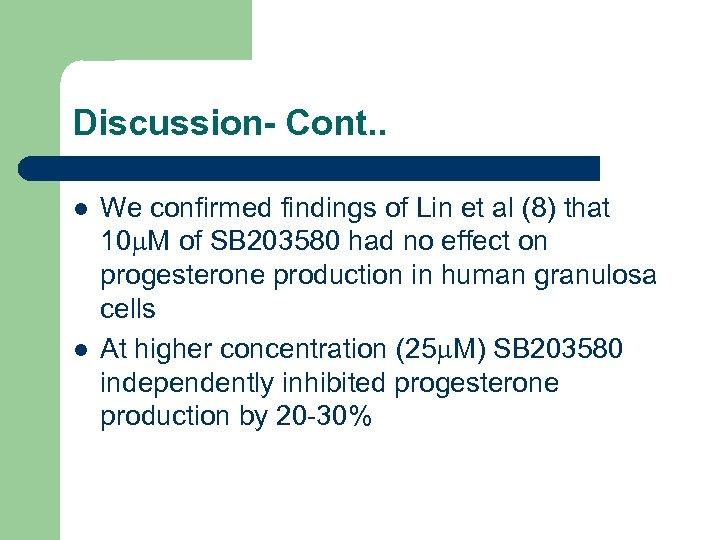 Discussion- Cont. . l l We confirmed findings of Lin et al (8) that