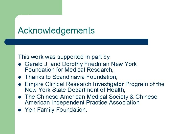 Acknowledgements This work was supported in part by l Gerald J. and Dorothy Friedman