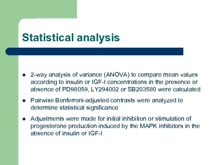 Statistical analysis l 2 -way analysis of variance (ANOVA) to compare mean values according