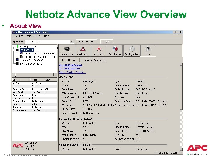 Netbotz Advance View Overview • About View APC by Schneider Electric – Name –