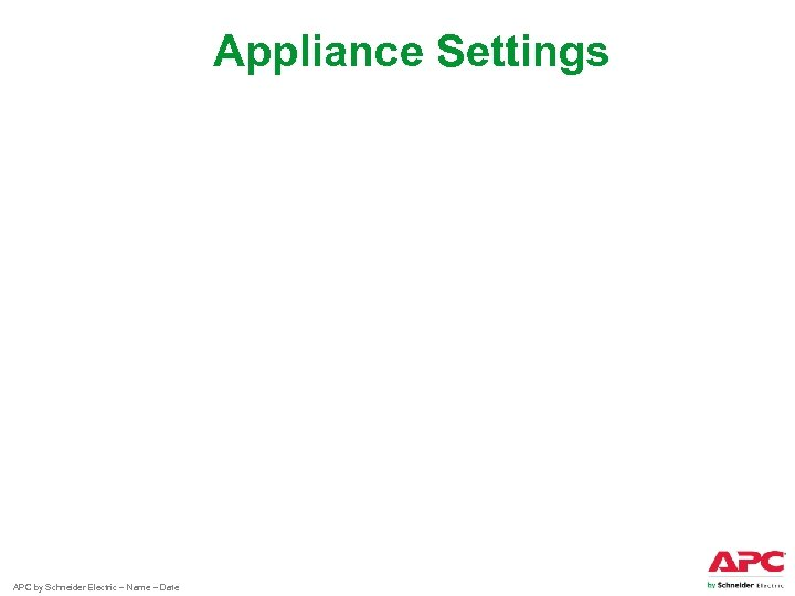 Appliance Settings APC by Schneider Electric – Name – Date