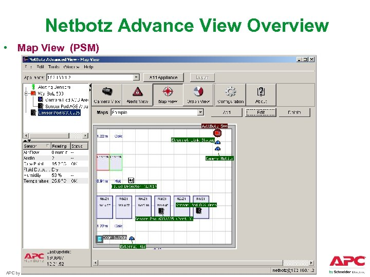 Netbotz Advance View Overview • Map View (PSM) APC by Schneider Electric – Name