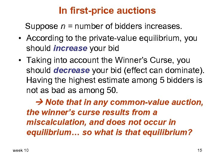 In first-price auctions Suppose n = number of bidders increases. • According to the