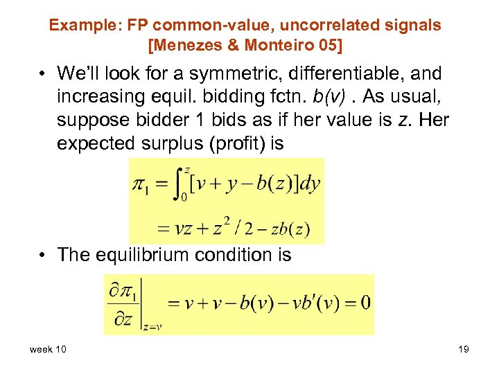 Example: FP common-value, uncorrelated signals [Menezes & Monteiro 05] • We'll look for a