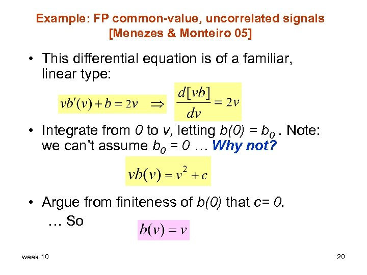 Example: FP common-value, uncorrelated signals [Menezes & Monteiro 05] • This differential equation is