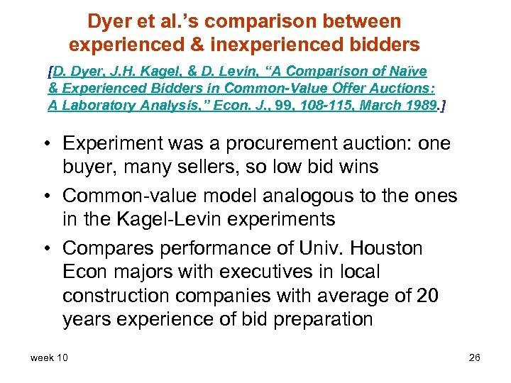 Dyer et al. 's comparison between experienced & inexperienced bidders [D. Dyer, J. H.