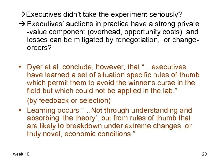 Executives didn't take the experiment seriously? Executives' auctions in practice have a strong