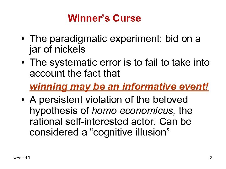 Winner's Curse • The paradigmatic experiment: bid on a jar of nickels • The