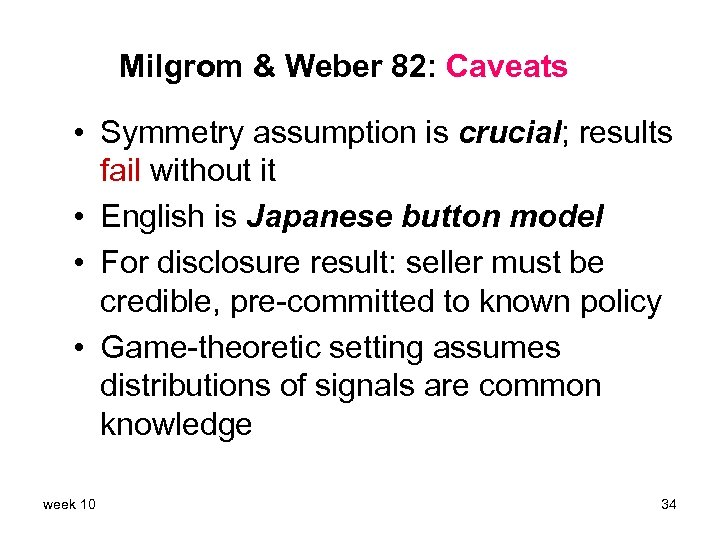 Milgrom & Weber 82: Caveats • Symmetry assumption is crucial; results fail without it