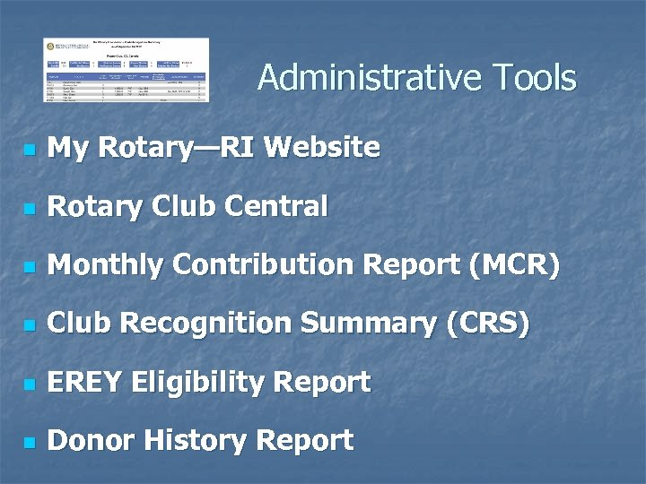 Administrative Tools n My Rotary—RI Website n Rotary Club Central n Monthly Contribution Report