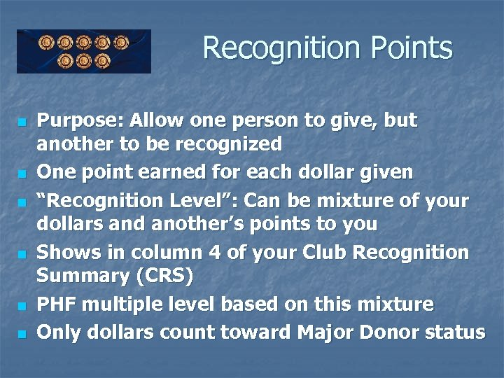Recognition Points n n n Purpose: Allow one person to give, but another to