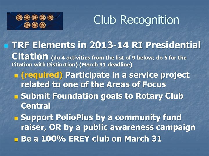 Club Recognition n TRF Elements in 2013 -14 RI Presidential Citation (do 4 activities