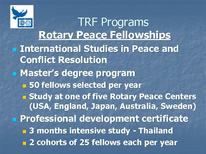 TRF Programs Rotary Peace Fellowships n n International Studies in Peace and Conflict Resolution