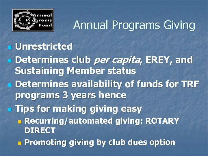 Annual Programs Giving n n Unrestricted Determines club per capita, EREY, and Sustaining Member