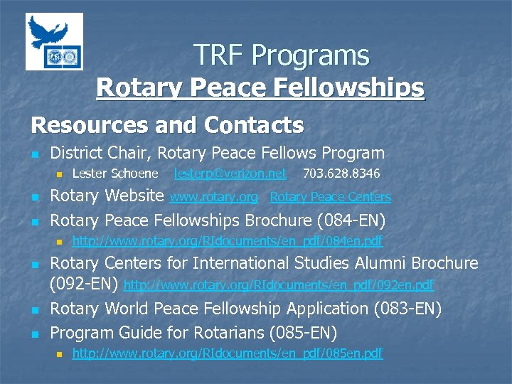 TRF Programs Rotary Peace Fellowships Resources and Contacts n District Chair, Rotary Peace Fellows