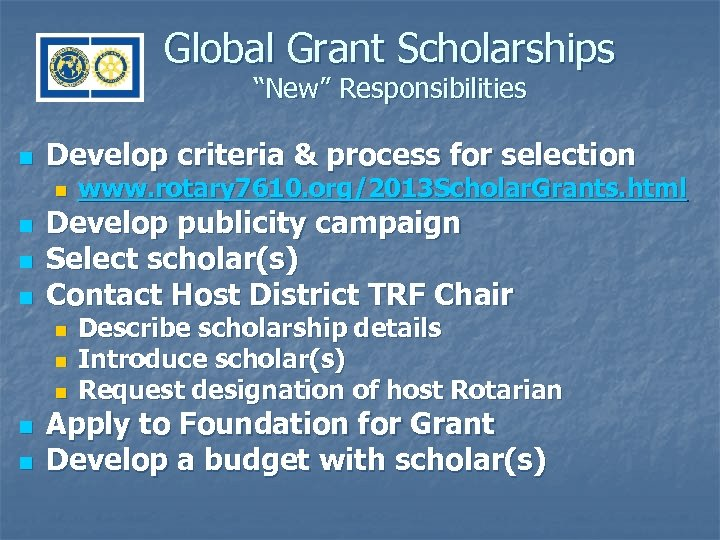 """Global Grant Scholarships """"New"""" Responsibilities n Develop criteria & process for selection n n"""