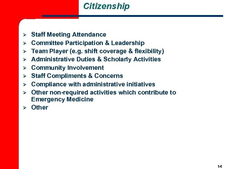 Citizenship Ø Ø Ø Ø Ø Staff Meeting Attendance Committee Participation & Leadership Team