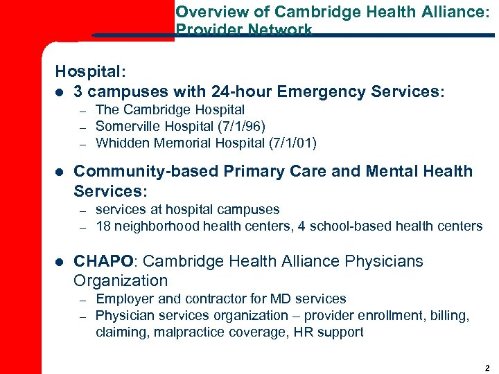Overview of Cambridge Health Alliance: Provider Network Hospital: l 3 campuses with 24 -hour