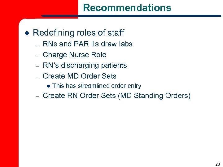 Recommendations l Redefining roles of staff – – RNs and PAR IIs draw labs