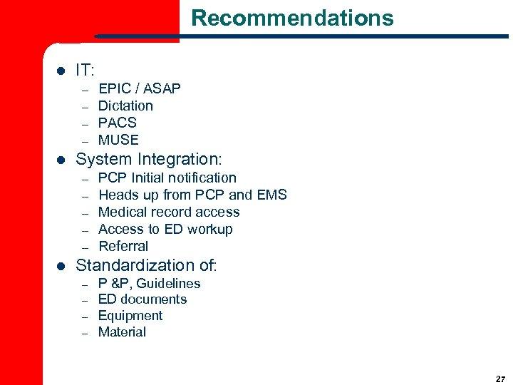 Recommendations l IT: – – l System Integration: – – – l EPIC /