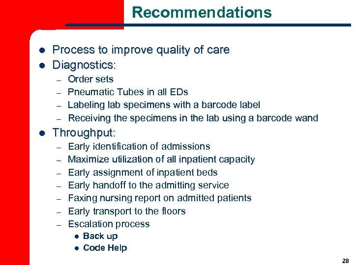 Recommendations l l Process to improve quality of care Diagnostics: – – l Order