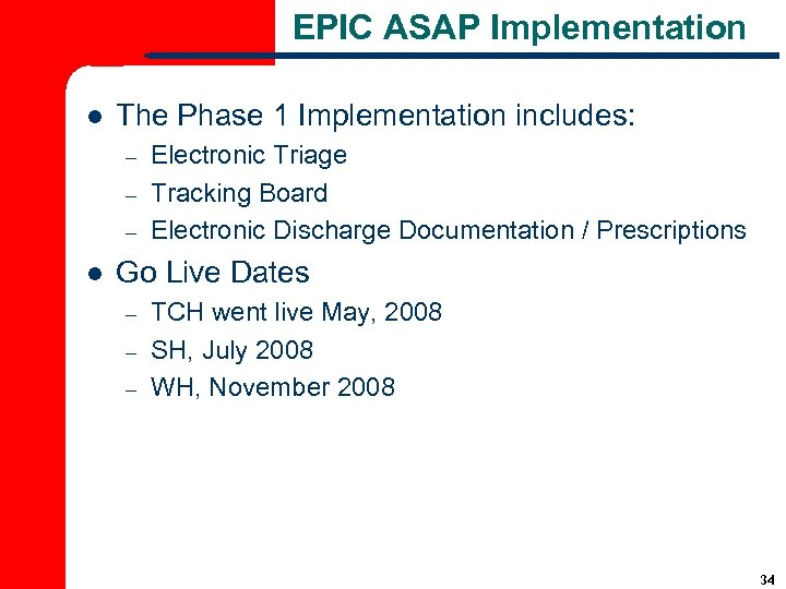 EPIC ASAP Implementation l The Phase 1 Implementation includes: – – – l Electronic