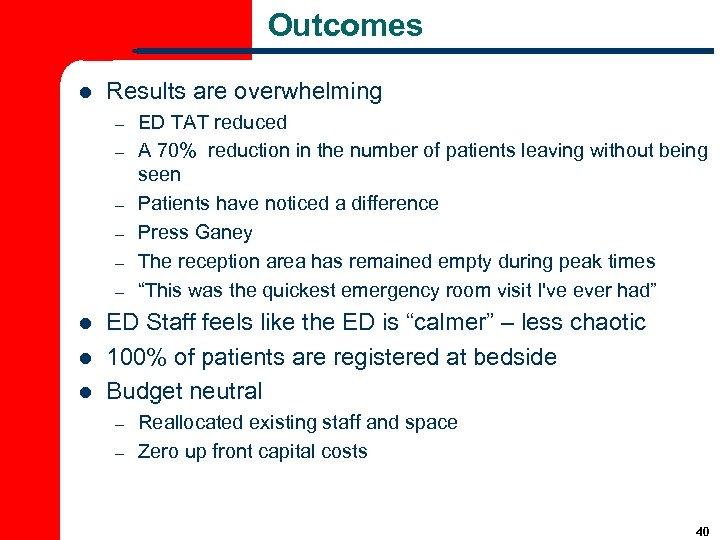 Outcomes l Results are overwhelming – – – l l l ED TAT reduced