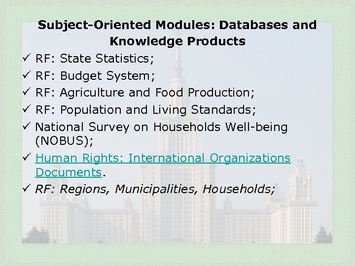 ü ü ü ü Subject-Oriented Modules: Databases and Knowledge Products RF: State Statistics; RF: