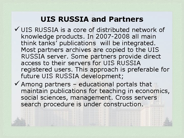 UIS RUSSIA and Partners ü UIS RUSSIA is a core of distributed network of