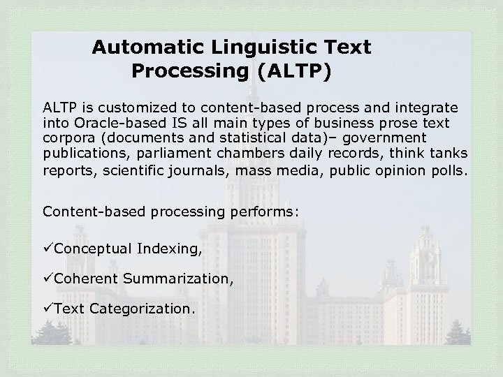 Automatic Linguistic Text Processing (ALTP) ALTP is customized to content-based process and integrate into