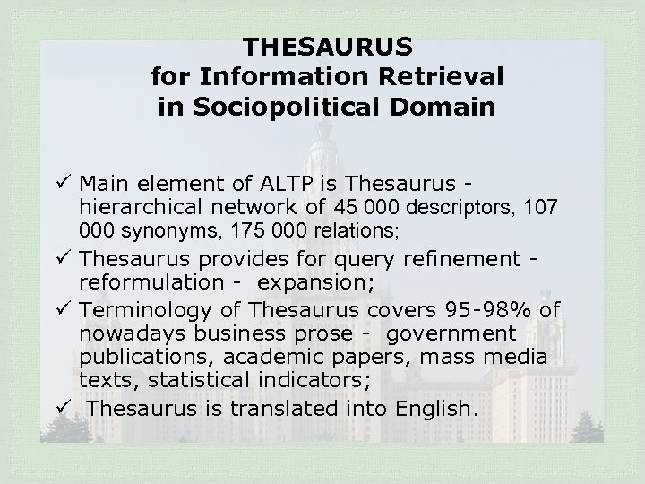 THESAURUS for Information Retrieval in Sociopolitical Domain ü Main element of ALTP is Thesaurus