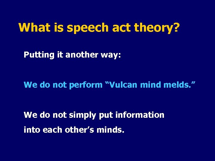 "What is speech act theory? Putting it another way: We do not perform ""Vulcan"