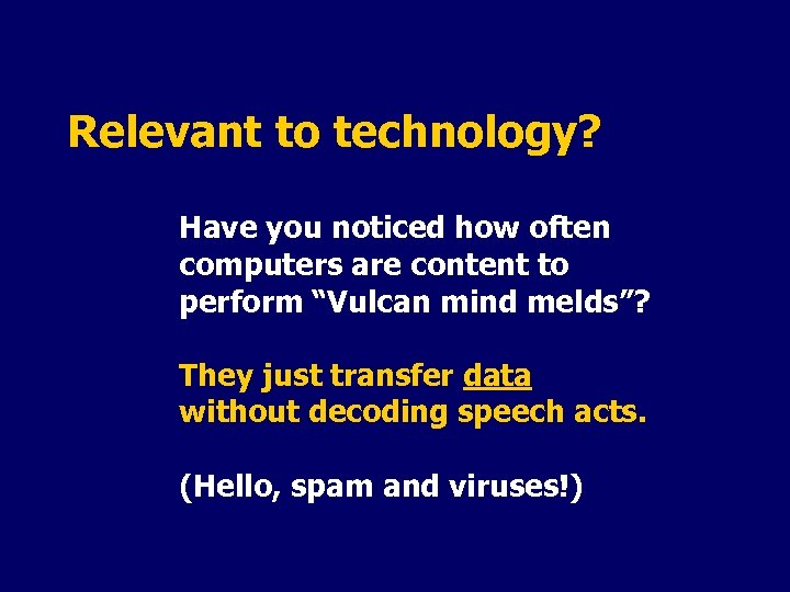 "Relevant to technology? Have you noticed how often computers are content to perform ""Vulcan"