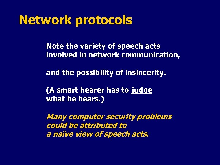 Network protocols Note the variety of speech acts involved in network communication, and the