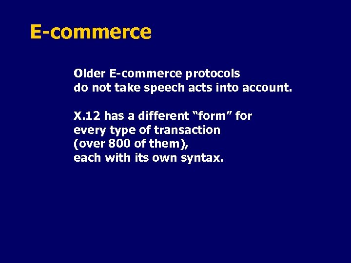 E-commerce Older E-commerce protocols do not take speech acts into account. X. 12 has