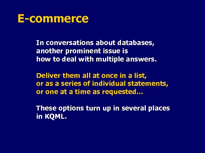 E-commerce In conversations about databases, another prominent issue is how to deal with multiple