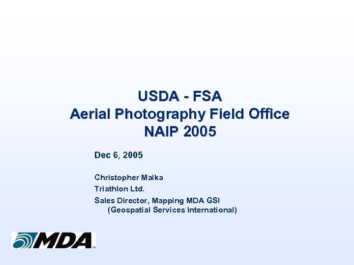 USDA - FSA Aerial Photography Field Office NAIP 2005 Dec 6, 2005 Christopher Maika