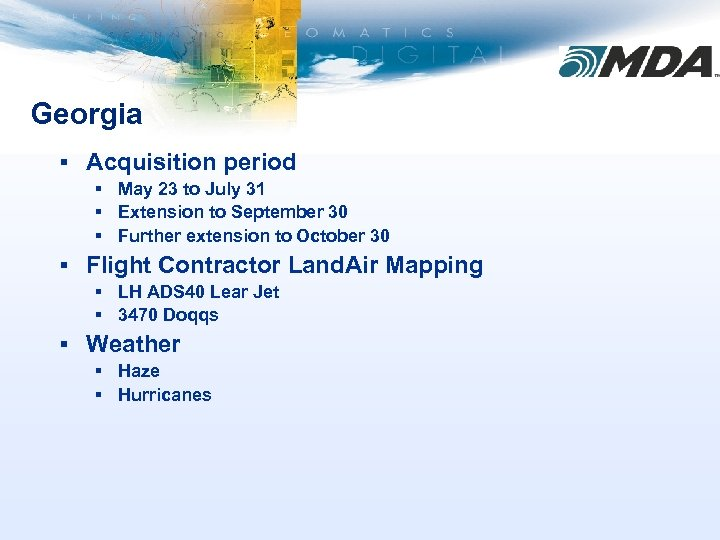 Georgia § Acquisition period § May 23 to July 31 § Extension to September