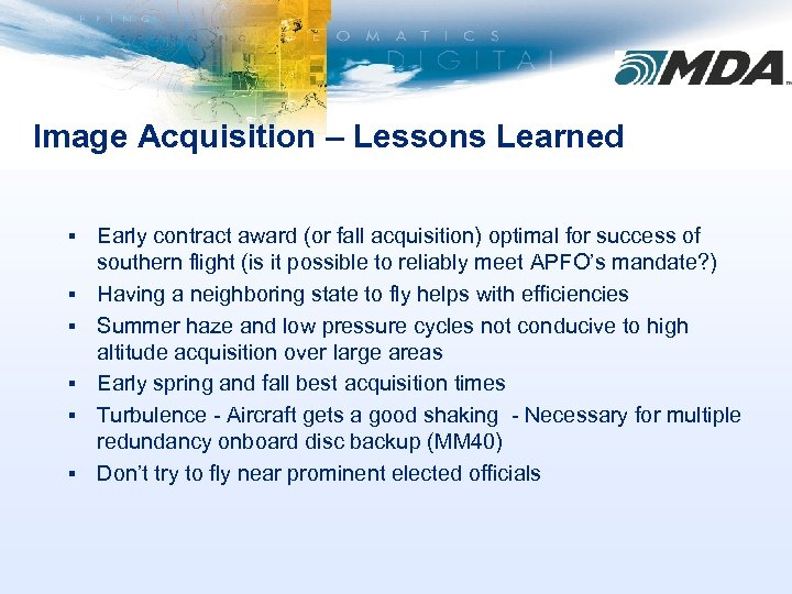 Image Acquisition – Lessons Learned § § § Early contract award (or fall acquisition)